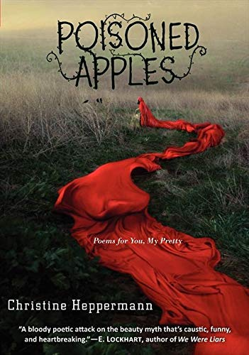 9780062289575: Poisoned Apples: Poems for You, My Pretty