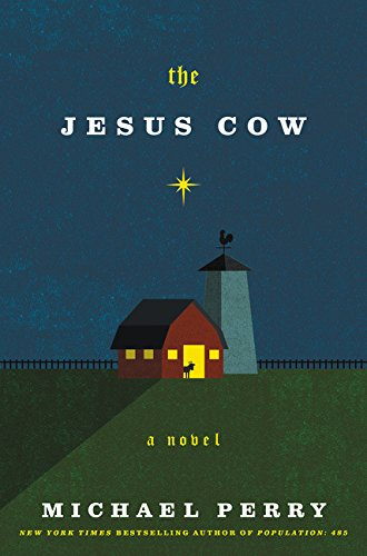 The Jesus Cow: A Novel: Perry, Michael
