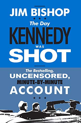 9780062290595: The Day Kennedy Was Shot