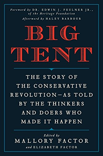 9780062290694: Big Tent: The Story of the Conservative Revolution--As Told by the Thinkers and Doers Who Made It Happen