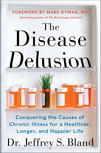 9780062290731: The Disease Delusion: Conquering the Causes of Chronic Illness for a Healthier, Longer, and Happier Life