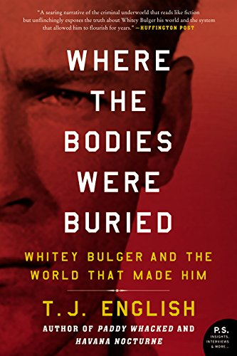 9780062290991: Where the Bodies Were Buried: Whitey Bulger and the World That Made Him