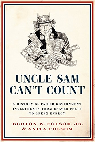 9780062292698: Uncle Sam Can't Count: A History of Failed Government Investments, from Beaver Pelts to Green Energy