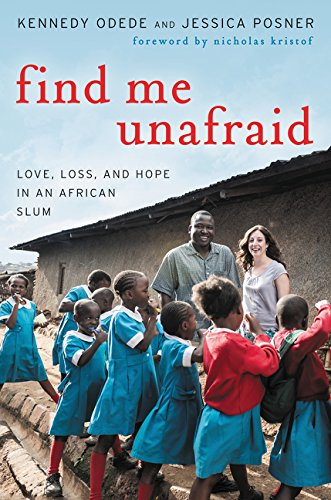 9780062292858: Find Me Unafraid: Love, Loss, and Hope in an African Slum