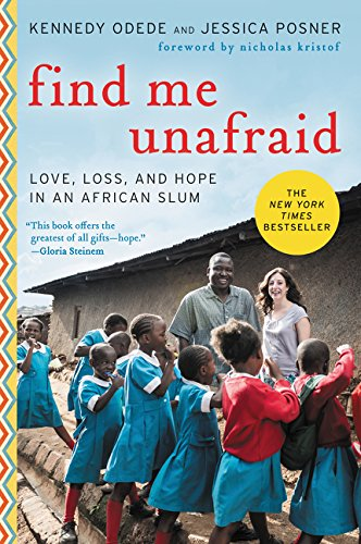 9780062292865: Find Me Unafraid: Love, Loss, and Hope in an African Slum