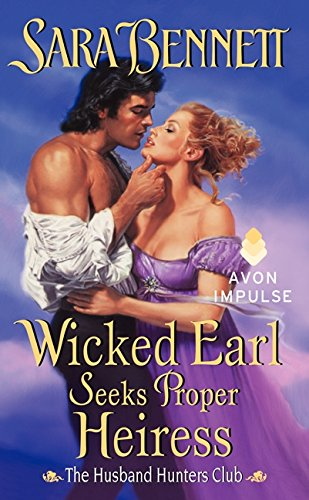 9780062293022: Wicked Earl Seeks Proper Heiress (Husband Hunters Club)
