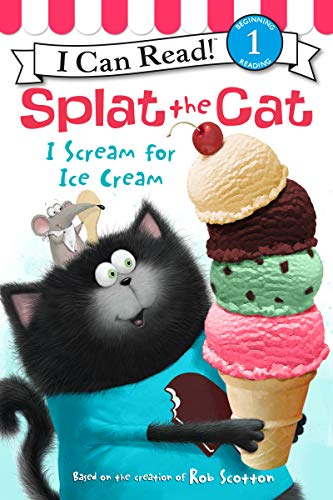9780062294197: Splat the Cat: I Scream for Ice Cream (I Can Read Books: Level 1)