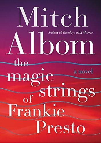 The Magic Strings of Frankie Presto: Albom, Mitch