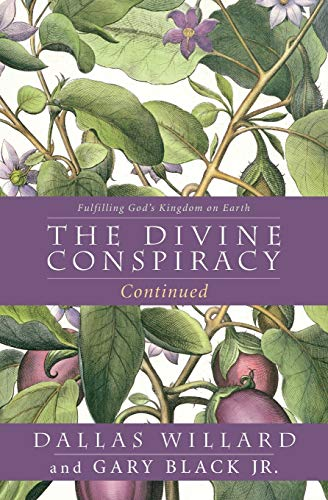 9780062296122: The Divine Conspiracy Continued: Fulfilling God's Kingdom on Earth