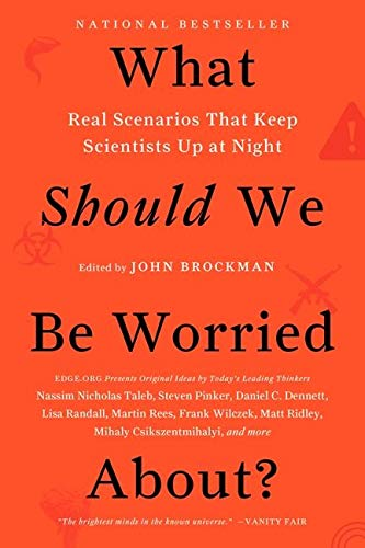 9780062296238: What Should We Be Worried About?: Real Scenarios That Keep Scientists Up at Night