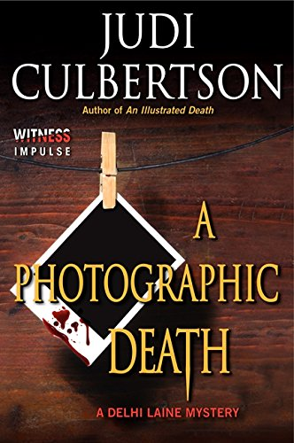 9780062296368: A Photographic Death: A Delhi Laine Mystery (Delhi Laine Mysteries)