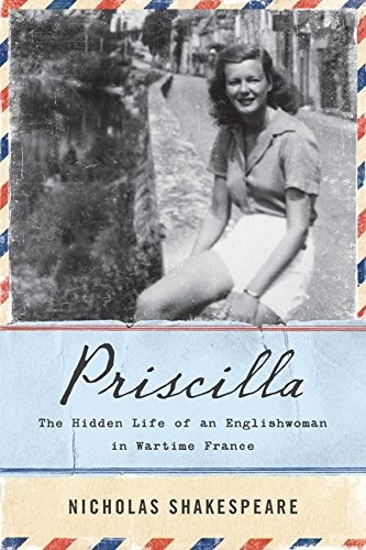 9780062297037: Priscilla: The Hidden Life of an Englishwoman in Wartime France