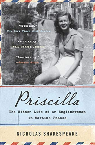 9780062297044: Priscilla: The Hidden Life of an Englishwoman in Wartime France (P.S. (Paperback))