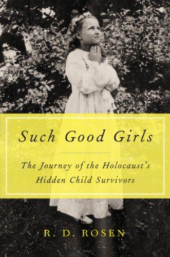 9780062297105: Such Good Girls: The Journey of the Holocaust's Hidden Child Survivors