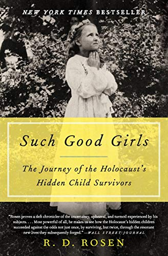 9780062297112: Such Good Girls: The Journey of the Holocaust's Hidden Child Survivors