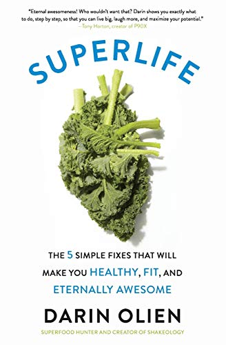 9780062297198: Superlife: The 5 Simple Fixes That Will Make You Healthy, Fit, and Eternally Awesome