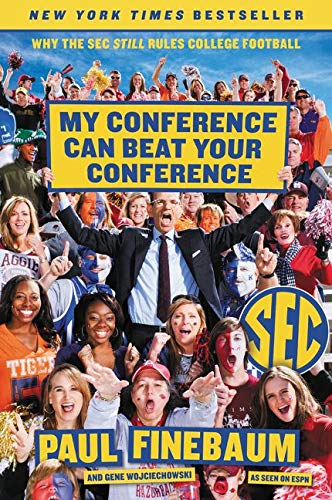 9780062297426: My Conference Can Beat Your Conference: Why the SEC Still Rules College Football