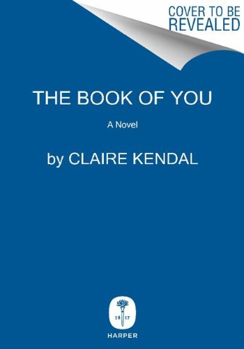 9780062297600: The Book of You: A Novel