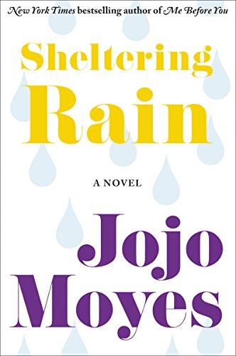 Sheltering Rain: Moyes, Jojo