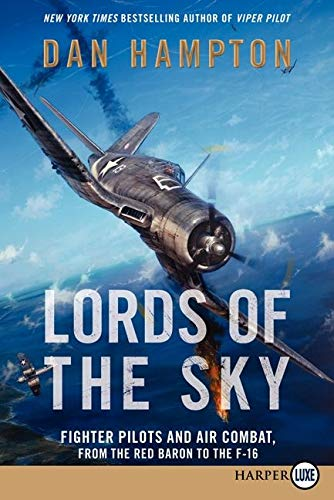 9780062298560: Lords of the Sky: Fighter Pilots and Air Combat, from the Red Baron to the F-16
