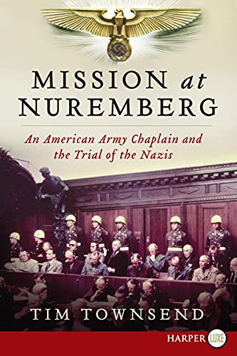 9780062298614: Mission at Nuremberg: An American Army Chaplain and the Trial of the Nazis