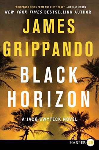 Black Horizon LP (Jack Swyteck Novel): Grippando, James