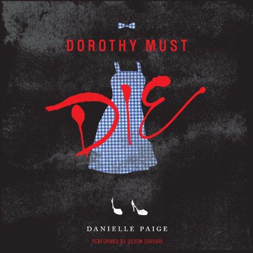 9780062299185: Dorothy Must Die