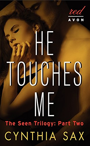 9780062300331: He Touches Me: The Seen Trilogy: Part Two
