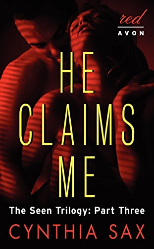 9780062300355: He Claims Me: The Seen Trilogy: Part Three