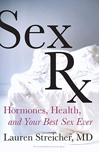 9780062301529: Sex Rx: Hormones, Health, and Your Best Sex Ever