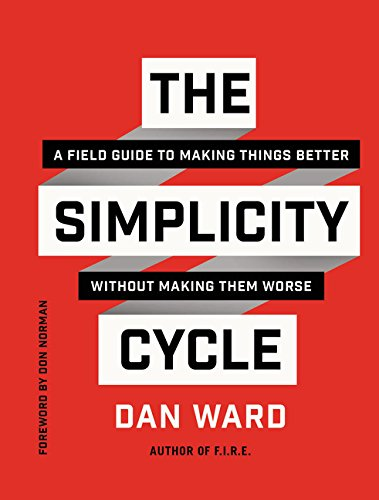 9780062301970: The Simplicity Cycle: A Field Guide to Making Things Better Without Making Them Worse