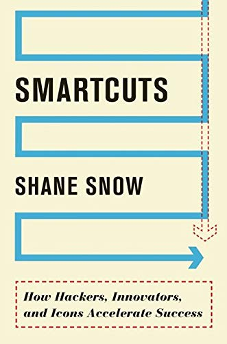 9780062302458: Smartcuts: How Hackers, Innovators, and Icons Accelerate Success