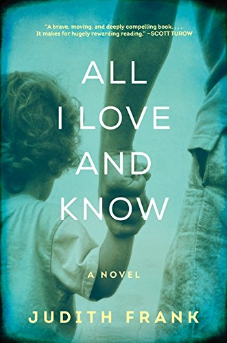 9780062302878: All I Love and Know: A Novel