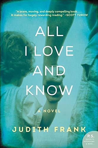 9780062302892: All I Love and Know: A Novel