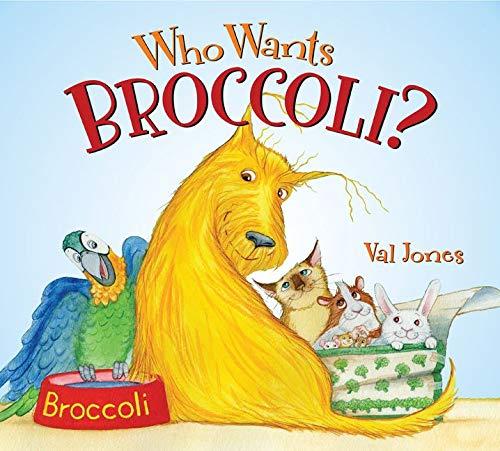 9780062303516: Who Wants Broccoli?