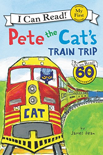 Pete the Cat's Train Trip (My First I Can Read): Dean, James