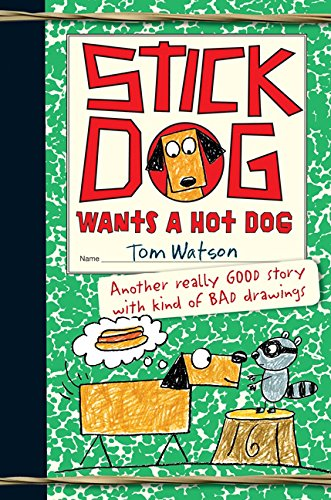 9780062304506: Stick Dog Wants a Hot Dog