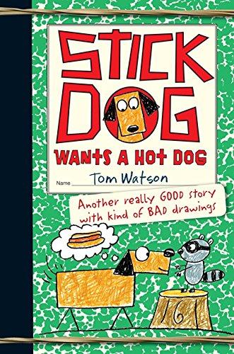 9780062304506: Stick Dog: Wants a Hot Dog