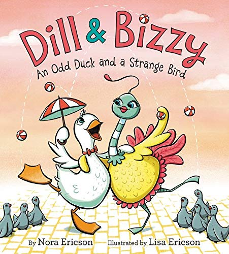 9780062304520: Dill & Bizzy: An Odd Duck and a Strange Bird