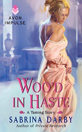 Woo'd in Haste (The Taming Series): Sabrina Darby