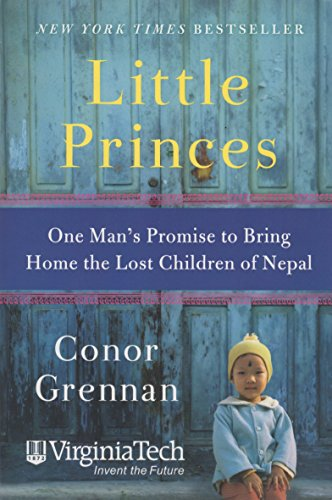 9780062304902: Little Princes One Man's Promise to Bring Home the Lost Children of Nepal (Virginia Tech)