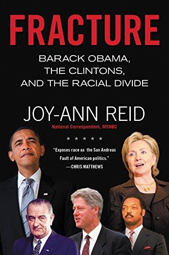 9780062305268: Fracture: Barack Obama, the Clintons, and the Racial Divide