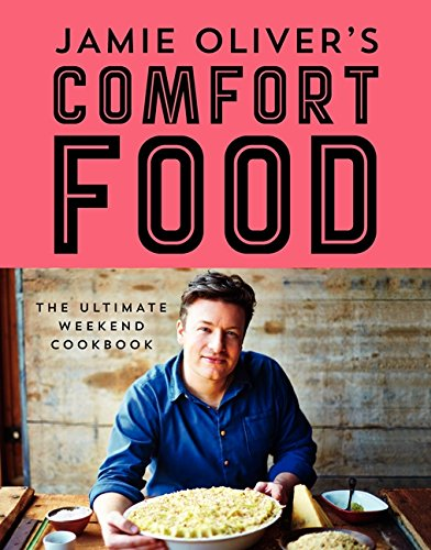 9780062305619: Jamie Oliver's Comfort Food: The Ultimate Weekend Cookbook