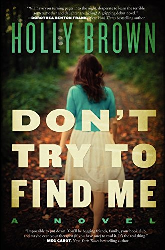 9780062305848: Don't Try To Find Me: A Novel