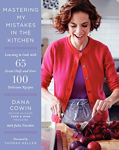 9780062305909: Mastering My Mistakes in the Kitchen: Learning to Cook with 65 Great Chefs and Over 100 Delicious Recipes