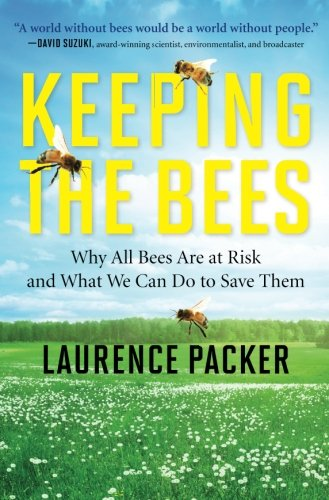 9780062306463: Keeping the Bees: Why All Bees Are at Risk and What We Can Do to Save Them