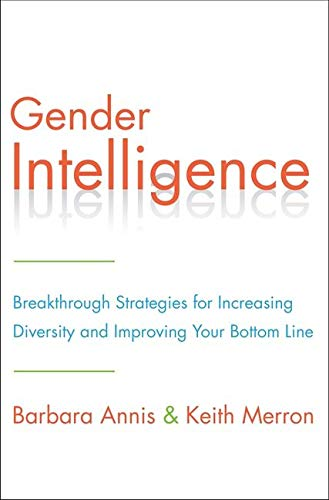 9780062307439: Gender Intelligence: Breakthrough Strategies for Increasing Diversity and Improving Your Bottom Line