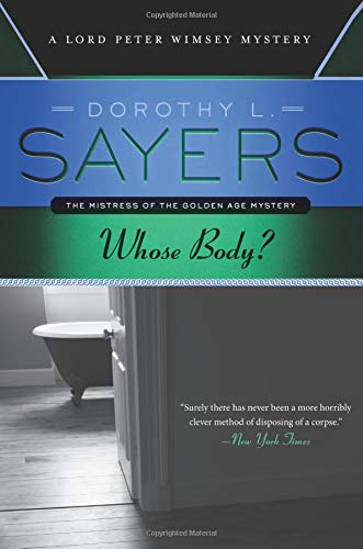 9780062307545: Whose Body: A Lord Peter Wimsey Mystery