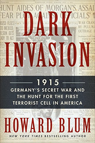 9780062307552: Dark Invasion: 1915: Germany's Secret War and the Hunt for the First Terrorist Cell in America