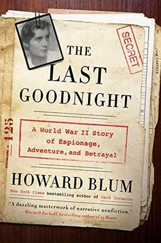 9780062307804: The Last Goodnight: A World War II Story of Espionage, Adventure, and Betrayal